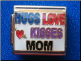 Hugs   Love & Kisses MOM