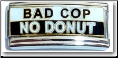 Bad Cop-No Donut Italian Charm