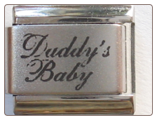 Daddy's Baby Laser Italian charm
